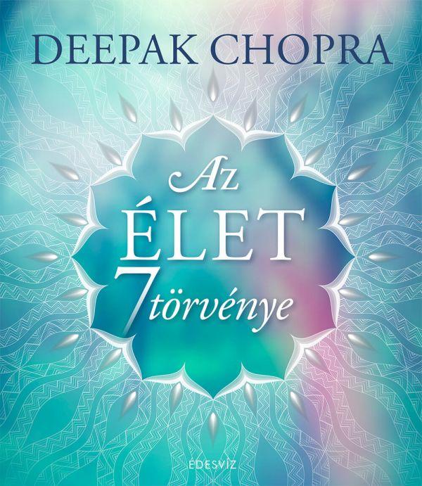 Deepak Chopra - Az Élet Hét Törvénye