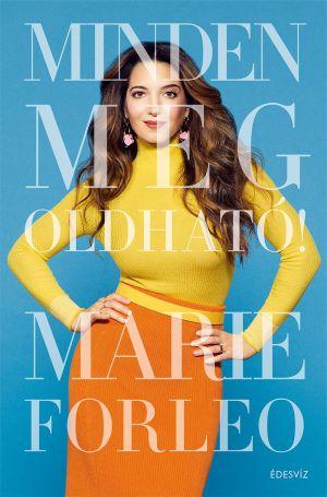 Marie Forleo - Minden megoldható